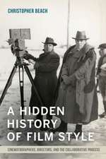 A Hidden History of Film Style – Cinematographers, Directors, and the Collaborative Process