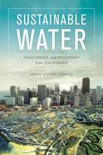 Sustainable Water – Challenges and Solutions from California