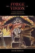 The Forge of Vision – A Visual History of Modern Christianity