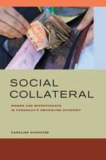 Social Collateral – Women and Microfinance in Paraguay's Smuggling Economy