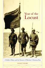 Year of the Locust – A Soldier`s Diary and the Erasure of Palestine`s Ottoman Past