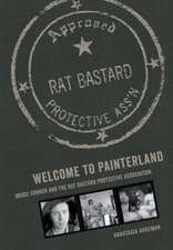 Welcome to Painterland – Bruce Conner and the Rat Bastard Protective Association