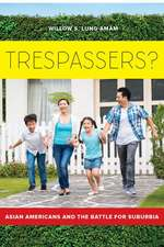 Trespassers? – Asian Americans and the Battle for Suburbia