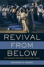 Revival from Below – The Deoband Movement and Global Islam