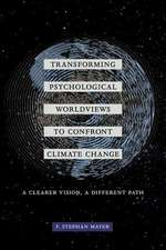 Transforming Psychological Worldviews to Confron – A Clearer Vision, A Different Path