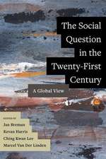 The Social Question in the Twenty–First Century – A Global View