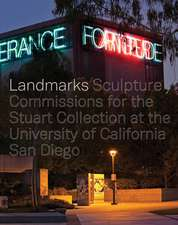 Landmarks – Sculpture Commissions for the Stuart Collection at UC San Diego