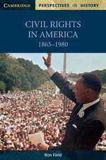 Civil Rights in America, 1865–1980