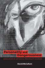 Personality and Dangerousness: Genealogies of Antisocial Personality Disorder