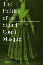 The Politics of the Stuart Court Masque