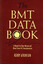 The BMT Data Book: A Manual for Bone Marrow and Blood Stem Cell Transplantation