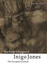 The Stage Designs of Inigo Jones: The European Context