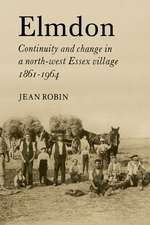 Elmdon: Continuity and Change in a North-West Essex Village 1861–1964