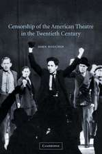 Censorship of the American Theatre in the Twentieth Century