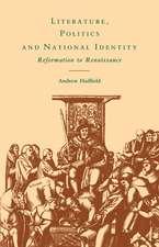 Literature, Politics and National Identity: Reformation to Renaissance