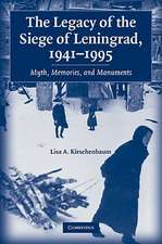 The Legacy of the Siege of Leningrad, 1941–1995: Myth, Memories, and Monuments