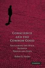 Conscience and the Common Good: Reclaiming the Space Between Person and State