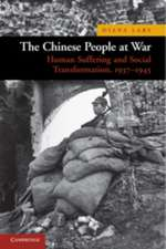 The Chinese People at War: Human Suffering and Social Transformation, 1937–1945