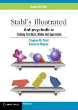 Stahl's Illustrated Antipsychotics: Treating Psychosis, Mania and Depression