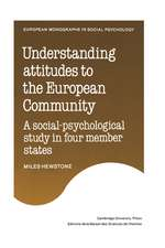 Understanding Attitudes to the European Community: A Social-Psychological Study in Four Member States