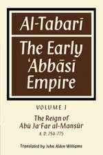 Al-̣Tabarī: Volume 1, The Reign of Abū Ja'Far al-Maṇsūr A. D. 754–775: The Early 'Abbāsī Empire