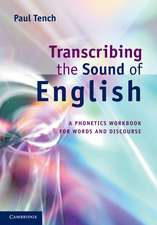 Transcribing the Sound of English: A Phonetics Workbook for Words and Discourse