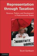Representation through Taxation: Revenue, Politics, and Development in Postcommunist States