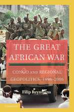 The Great African War: Congo and Regional Geopolitics, 1996–2006