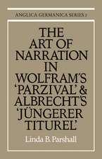 The Art of Narration in Wolfram's Parzival and Albrecht's Jüngerer Titurel