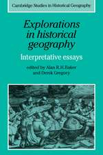 Explorations in Historical Geography: Interpretative Essays