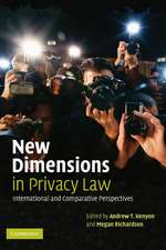 New Dimensions in Privacy Law: International and Comparative Perspectives