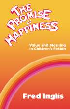The Promise of Happiness: Value and Meaning in Children's Fiction