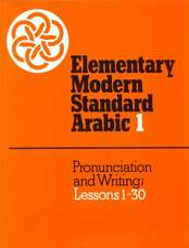 Elementary Modern Standard Arabic: Volume 1, Pronunciation and Writing