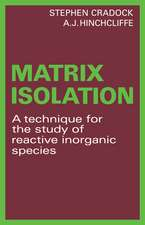 Matrix Isolation: A Technique for the Study of Reactive Inorganic Species