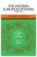 The Western European Powers, 1500–1700: Studies in the Uses of Historical Evidence