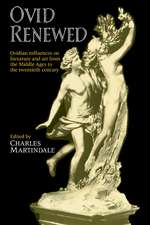 Ovid Renewed: Ovidian Influences on Literature and Art from the Middle Ages to the Twentieth Century