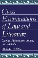 Cross-Examinations of Law and Literature: Cooper, Hawthorne, Stowe, and Melville