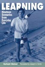 Learning: Nineteen Scenarios from Everyday Life