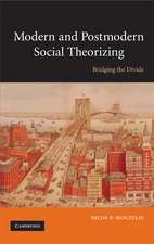 Modern and Postmodern Social Theorizing: Bridging the Divide