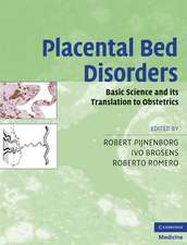 Placental Bed Disorders: Basic Science and its Translation to Obstetrics