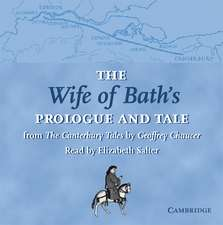 The Wife of Bath's Prologue and Tale CD: From The Canterbury Tales by Geoffrey Chaucer Read by Elizabeth Salter