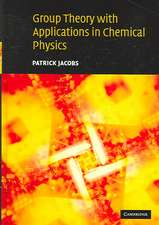 Group Theory with Applications in Chemical Physics
