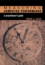 Measuring Computer Performance: A Practitioner's Guide