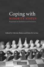 Coping with Minority Status: Responses to Exclusion and Inclusion
