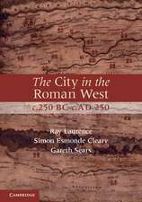 The City in the Roman West, c.250 BC–c.AD 250