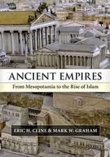 Ancient Empires  : From Mesopotamia to the Rise of Islam