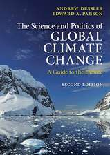 The Science and Politics of Global Climate Change: A Guide to the Debate
