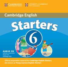 Cambridge Young Learners English Tests 6 Starters Audio CD: Examination Papers from University of Cambridge ESOL Examinations
