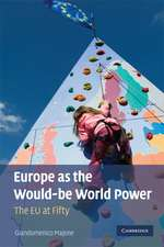 Europe as the Would-be World Power: The EU at Fifty