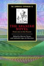 The Cambridge Companion to the Spanish Novel: From 1600 to the Present